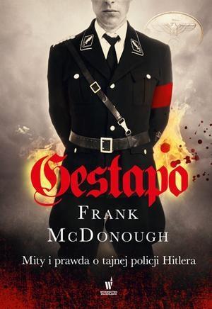 Gestapo. Mity i prawda o tajnej - okładka książki