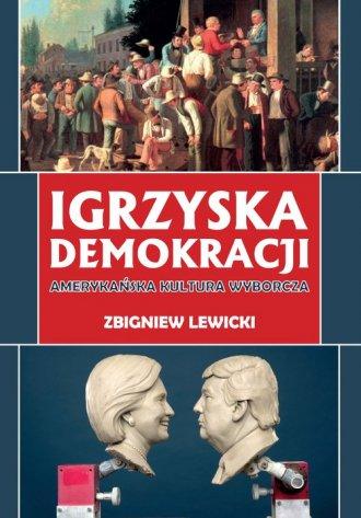 Igrzyska demokracji. Amerykańska - okładka książki