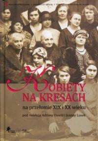 Kobiety na Kresach na przełomie - okładka książki