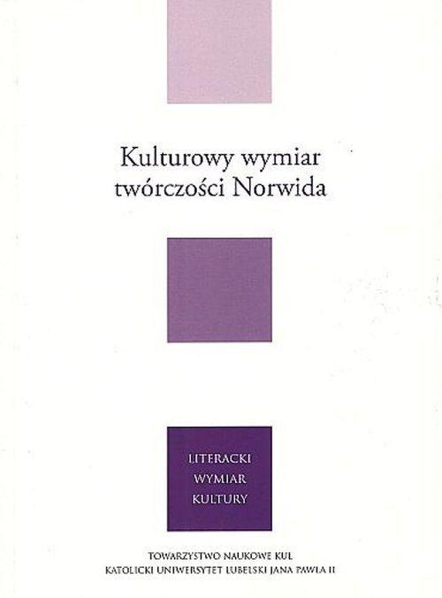 Kulturowy wymiar twórczości Norwida. - okładka książki