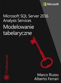 Microsoft SQL Server 2016. Analysis Services. Modelowanie tabelaryczne - okładka książki