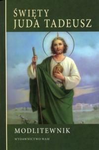 Modlitewnik. Święty Juda Tadeusz - okładka książki