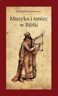 Muzyka i taniec w Biblii - okładka książki