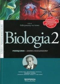 Odkrywamy na nowo. Biologia 2. Szkoła ponadgimnazjalna. Podręcznik. Zakres rozszerzony - okładka podręcznika