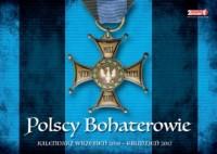 Polscy bohaterowie. Kalendarz (wrzesień 2016 - grudzień 2017) - okładka książki