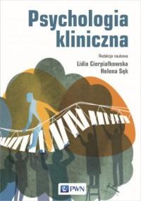 Psychologia kliniczna - Lidia Cierpiałkowska - okładka książki