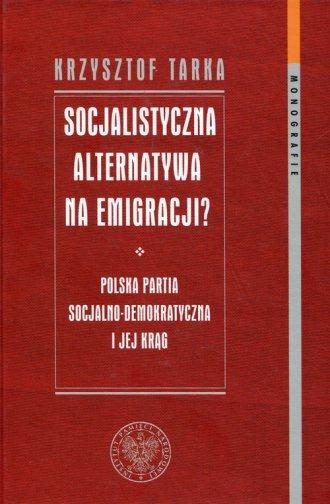 Socjalistyczna alternatywa na emigracji? - okładka książki