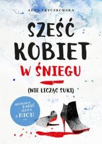 Sześć kobiet w śniegu (nie licząc - okładka książki