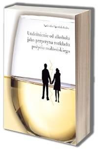 Uzależnienie od alkoholu jako przyczyna - okładka książki
