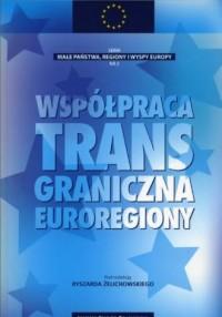 Współpraca transgraniczna. Euroregiony. Seria: Małe państwa, regiony i wyspy nr 2 - okładka książki