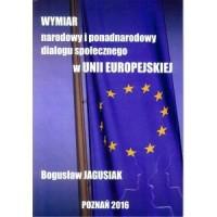 Wymiar narodowy i ponadnarodowy dialogu społecznego w Unii Europejskiej - okładka książki