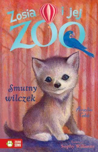 Zosia i jej zoo. Smutny wilczek - okładka książki