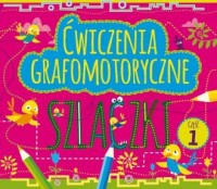 Ćwiczenia grafomotoryczne. Szlaczki cz. 1 - okładka podręcznika