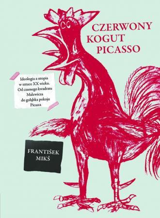 Czerwony kogut Picasso. Ideologia - okładka książki
