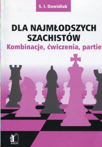 Dla najmłodszych szachistów. Kombinacje, - okładka książki
