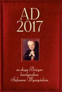 Kalendarz AD 2017 ze sługą Bożym kardynałem Stefanem Wyszyńskim - okładka książki