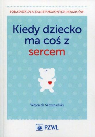 Kiedy dziecko ma coś z sercem - okładka książki