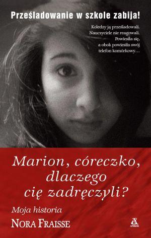 Marion córeczko, dlaczego cię zadręczyli? - okładka książki