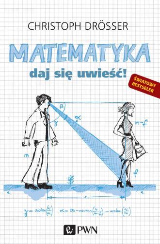 Matematyka. Daj się uwieść! - okładka książki