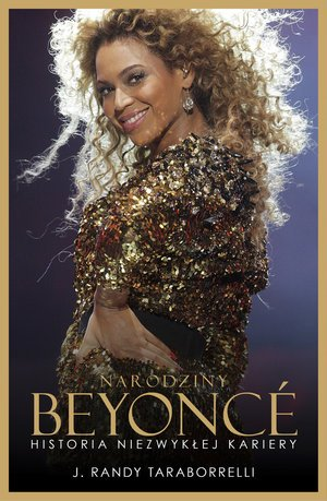 Narodziny Beyonce. Historia niezwykłej - okładka książki