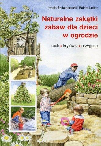 Naturalne zakątki zabaw dla dzieci - okładka książki