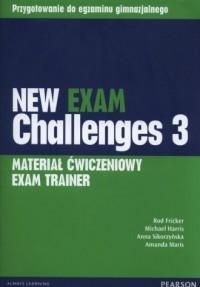 New Exam Challenges 3. Exam Trainer Materiał ćwiczeniowy. Gimnazjum - okładka podręcznika