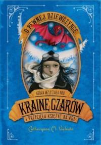 O pewnej dziewczynce która wzleciała nad krainą czarów i przecięła księżyc na pół - okładka książki