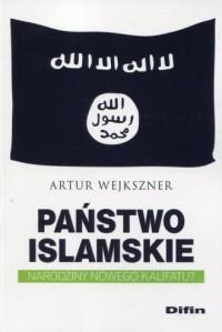 Państwo Islamskie. Narodziny nowego kalifatu? - okładka książki