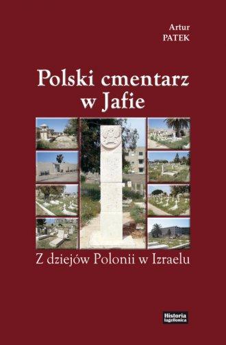 Polski cmentarz w Jafie. Z dziejów - okładka książki