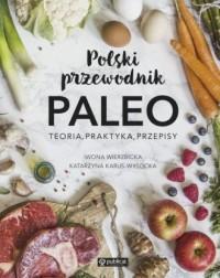 Polski przewodnik PALEO. Teoria, praktyka i przepisy - okładka książki