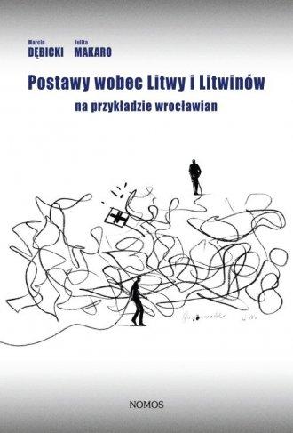 Postawy wobec Litwy i Litwinów - okładka książki