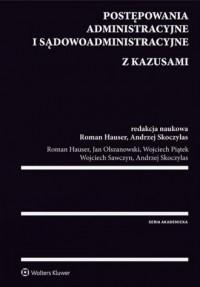 Postępowania administracyjne i sądowoadministracyjne z kazusami - okładka książki