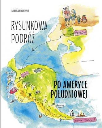 Rysunkowa podróż po Ameryce Południowej - okładka książki
