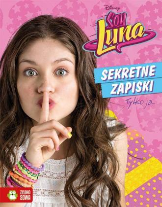 Soy Luna. Sekretne zapiski. Tylko - okładka książki