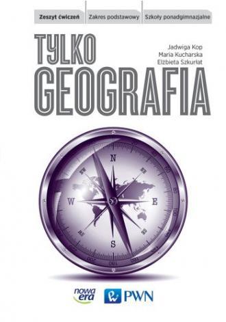 Tylko Geografia. Szkoła ponadgimnazjalna. - okładka podręcznika