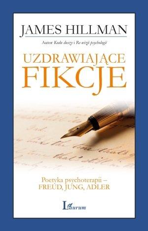 Uzdrawiające fikcje. Poetyka psychoterapii - okładka książki