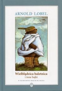 Wielbłądzica baletnica i inne bajki - okładka książki