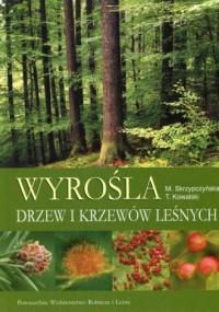 Wyrośla drzew i krzewów leśnych - okładka książki