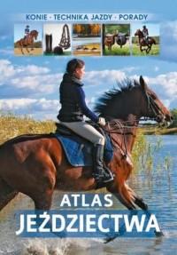 Atlas jeździectwa - Jagoda Bojarczuk - okładka książki