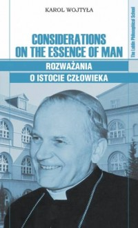 Considerations on the Essence of Man. Rozważania o istocie człowieka - okładka książki