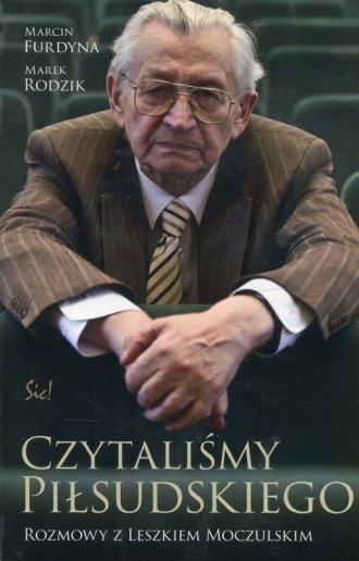 Czytaliśmy Piłsudskiego. Rozmowy - okładka książki