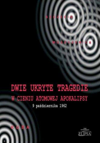 Dwie ukryte tragedie w cieniu atomowej - okładka książki