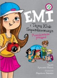 Emi i Tajny Klub Superdziewczyn. Poszukiwacze przygód - okładka książki