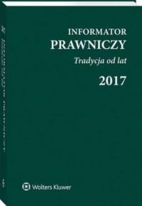 Informator Prawniczy 2017. Tradycja od lat (B6 zielony) - okładka książki