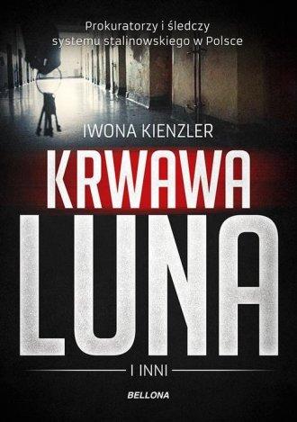 Krwawa Luna i inni. Oprawcy systemu - okładka książki