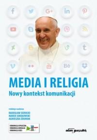 Media i religia. Nowy kontekst - okładka książki