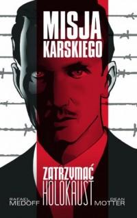 Misja Karskiego. Zatrzymać Holokaust - okładka książki