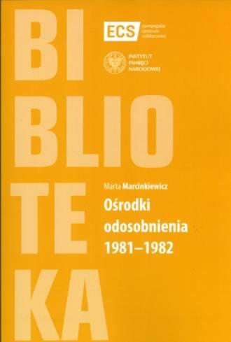 Ośrodki odosobnienia 1981-1982 - okładka książki