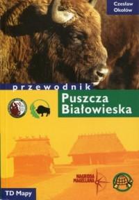 Puszcza Białowieska. Przewodnik - okładka książki