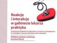 Reakcje i interakcje w gabinecie lekarza praktyka - okładka książki